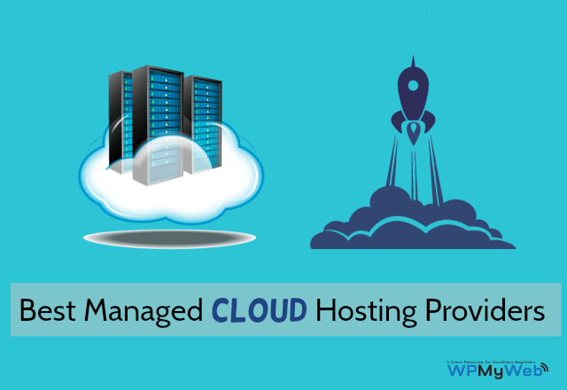 Best Managed Cloud Hosting Providers-WPMyWeb